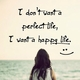 I want a happy life