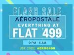NNNOW Flash Sale : Aeropostale - Everything Flat @ 499   9pm - 6am