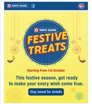 hdfc bank festive treat (upcoming) (stay tuned)