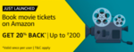 Amazon Movie Ticket Offer - Get 20% back upto 200 on booking Movie tickets on Amazon website