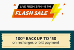 Amazon Recharge Flash Sale  :  100% Back Upto 50 on Recharge/Bill Payments  (Live at  3 - 9 pm)