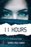 11 Hours Paperback – 2018 by Daniel Paul Singh (Author)