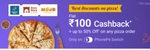 Flat ₹100 cashback + up to 50% off on any pizza order for all users only on PhonePe Switch. No code required