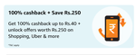 100% Upto Rs.40 on Prepaid Recharge Or Bill Payments + Offers Upto Rs. 250 on shopping, uber & etc. (selected users)