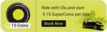 Earn 15 Supercoins per OLA ride.