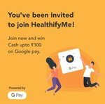 Healthify Refer and earn GOOGLE PAY upto  Rs. 100 and referred ears Rs. 100 too.
