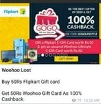 Buy Rs 50 Flipkart Gift Card and get Rs 50 Woohoo Lifestyle Gift Card as 100% cadhback