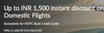 Up to INR 1,500 instant discount on Domestic Flights - HDFC Credit Card Users