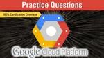 Google Cloud Platform: Cloud Architect Practice Questions V2