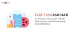 Flat 50 Cashback on Payment above 300 via Freecharge on Bookmyshow