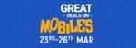 Flipkart Great Mobile Deals ( 23rd -26th March )