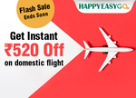 Happyeasygo Desidime Exclusive Flight Flash Sale : Instant Rs.520 off on all Flight booking