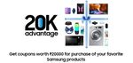 Samsung 20K Advantage - Get coupons worth ₹20000 for purchase of your favorite Samsung products