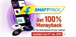Smart pack 17th Jan 12pm | 100% money back on the smartphones