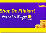 Flipkart SuperCoin Festival Exclusive Offers (Use supercoins & get extra discount)