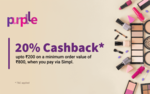 Get 20% cashback up to ₹200 on your first Simpl transaction on Purplle
