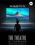Coming Soon on 23rd April   Mi QLED TV 75