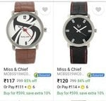 Lowest:- Miss and Chief watches start @Rs117