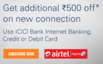 Now get additional ₹500 off on new connection of Airtel DTH with ICICI Bank Internet Banking, Credit or Debit Card