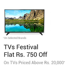 Get Extra Rs.750 off on selected televisions above Rs.20,000