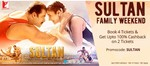Book 4 Tickets for Sultan & Get upto 100% cashback on 2 Tickets