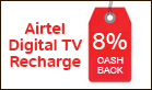 Get 8% cashback on Airtel Digital TV recharges using the Airtel Money app