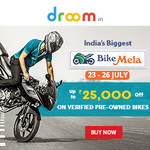 Droom India's Biggest Bike Mela  : Upto Rs.25000 off on Verified Pre-Owners Bikes (23rd to 26 July) Live at 11 am