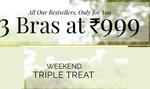 Weekend Triple Treat : 3 Bras at Rs.999
