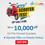 Droom : Upto Rs.10000 off on pre-Owned Scooters (Special offer on Honda)