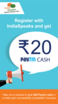 Get Rs.20 Paytm Cash by registering with India Speaks
