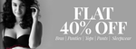 Flat 40% Discount on Bras, Panties, Tops, Sleepwear & more