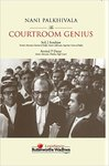 Nani Palkhivala : The Courtroom Genius Book