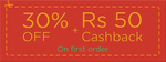 Flat 30% off + Rs.50 cashback on First Food Order.
