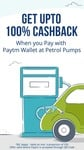 Get Upto 100% Cashback when you Pay with Paytm at Petrol Pumps (1 Time Per Day and Max 2 Times Through QR Code at Petrol Pumps)