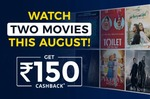Get Flat Rs 150 Cashback on watching two different movies low price