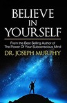Believe in Yourself by Joseph Murphy 85% off @ 89