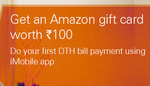 Get an Amazon gift card worth Rs 100 on your first DTH bill payment through iMobile app