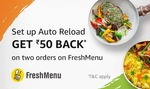 Amazon - Setup auto reload for 1000 or more and get 50 cashback on freshmenu on next 2 orders