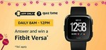 Amazon Fitbit Versa Quiz Answers  – Answer And Win A Fitbit Versa - 4th October 2018