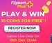 FREE Assured 10 Flipkart Plus Coins (worth min ₹250): Register now to play & win 10 Flipkart Plus Coins for FREE.