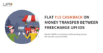 FreeCharge :- Flat 15₹ Cashback when you Transfer Min 2000₹ through Freecharge UPI Handle to Freecharge UPI