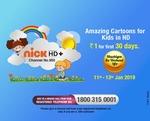 videocon d2h kkw -  'Nick HD+' at 1rs. (11-13 Jan.)