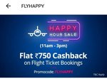 Paytm flight booking- happy hour sale (11AM to 3PM) -FLAT ₹750 cash back on min ₹5000 [PC -FLYHAPPY]